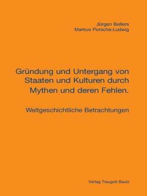 cover image of Gründung und Untergang von Staaten und Kulturen durch Mythen und deren Fehlen.