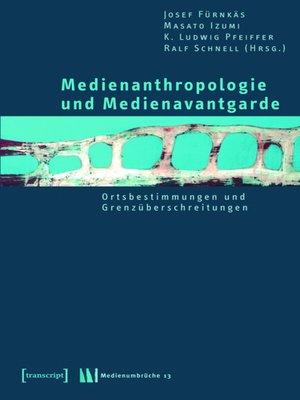 cover image of Medienanthropologie und Medienavantgarde