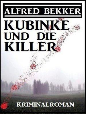 cover image of Kubinke und die Killer
