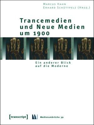 cover image of Trancemedien und Neue Medien um 1900