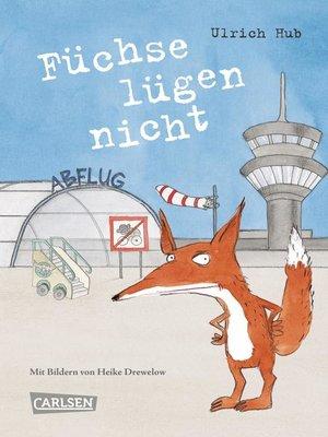 cover image of Füchse lügen nicht
