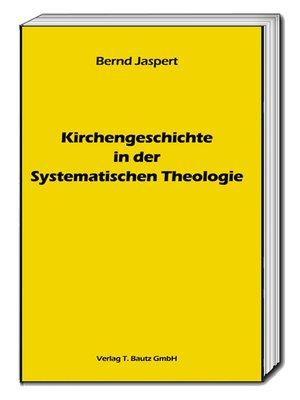 cover image of Kirchengeschichte in der Systematischen Theologie