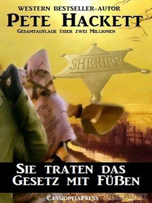 cover image of Sie traten das Gesetz mit Füßen (Western)