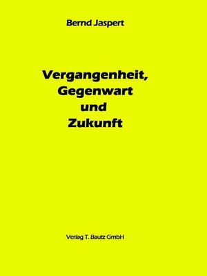 cover image of Vergangenheit, Gegenwart und Zukunft