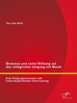 cover image of Biodanza und seine Wirkung auf den alltäglichen Umgang mit Musik