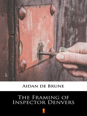 cover image of The Framing of Inspector Denvers