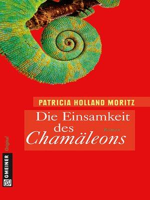 cover image of Die Einsamkeit des Chamäleons