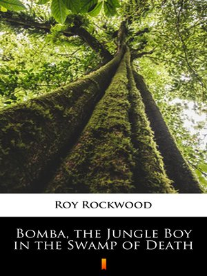 cover image of Bomba, the Jungle Boy in the Swamp of Death