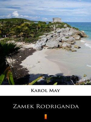 cover image of Leśna Różyczka. Zamek Rodriganda