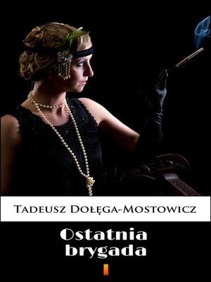cover image of Ostatnia brygada