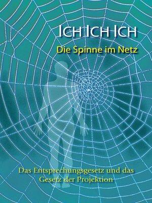 cover image of Ich. Ich. Ich.  Die Spinne im Netz