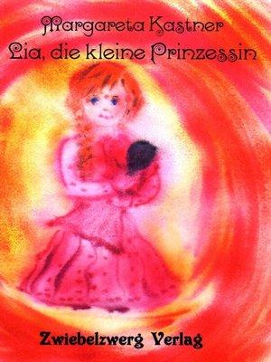 cover image of Lia, die kleine Prinzessin