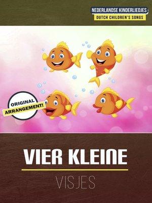 cover image of Vier Kleine Visjes