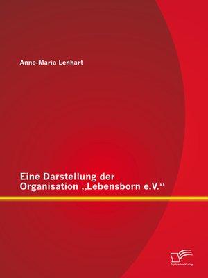 """cover image of Eine Darstellung der Organisation """"Lebensborn e.V."""""""
