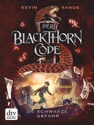 cover image of Der Blackthorn-Code – Die schwarze Gefahr
