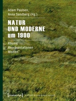 cover image of Natur und Moderne um 1900