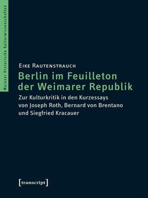 cover image of Berlin im Feuilleton der Weimarer Republik