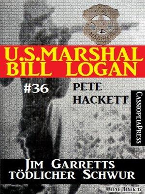 cover image of U.S. Marshal Bill Logan, Band 36