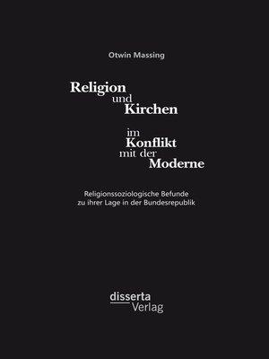 cover image of Religion und Kirchen im Konflikt mit der Moderne