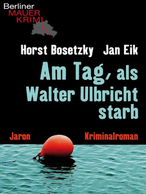 cover image of Am Tag, als Walter Ulbricht starb