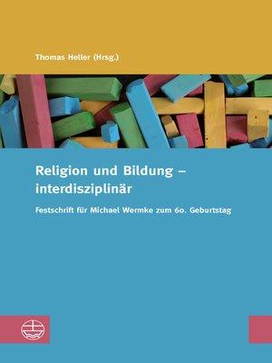 cover image of Religion und Bildung – interdisziplinär