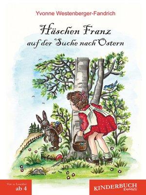 cover image of Häschen Franz auf der Suche nach Ostern