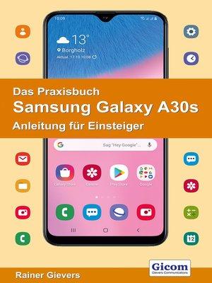 cover image of Das Praxisbuch Samsung Galaxy A30s--Anleitung für Einsteiger 978-3-96469-063-0