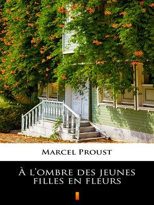 cover image of À l'ombre des jeunes filles en fleurs