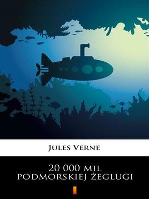 cover image of 20 000 mil podmorskiej żeglugi