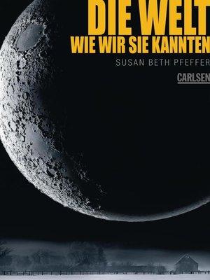 cover image of Die Welt, wie wir sie kannten (Die letzten Überlebenden 1)