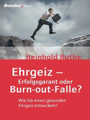 cover image of Ehrgeiz--Erfolgsgarant oder Burnout-Falle?