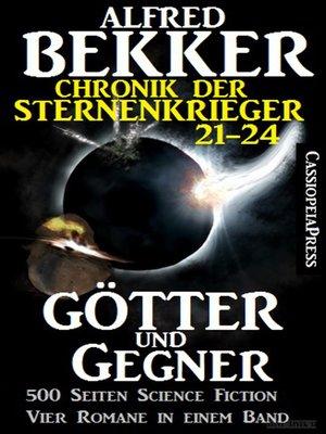 cover image of Götter und Gegner (Chronik der Sternenkrieger 21-24, Sammelband, 500 Seiten Science Fiction Abenteuer)
