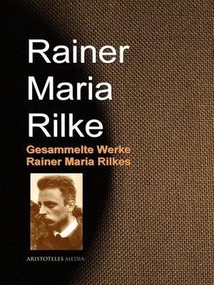 cover image of Gesammelte Werke Rainer Maria Rilkes