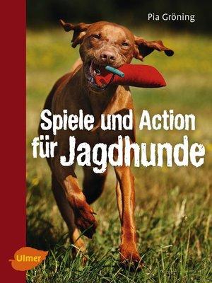 cover image of Spiele und Action für Jagdhunde