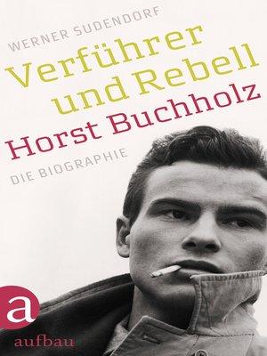cover image of Verführer und Rebell. Horst Buchholz