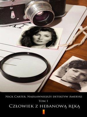 cover image of Nick Carter. Najsławniejszy detektyw Ameryki