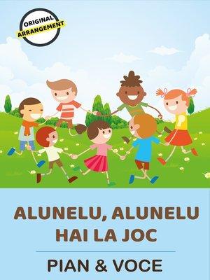 cover image of Alunelu, Alunelu Hai La Joc