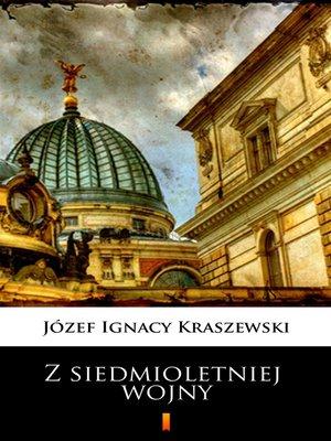 cover image of Z siedmioletniej wojny