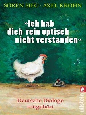 """cover image of """"Ich hab dich rein optisch nicht verstanden!"""""""