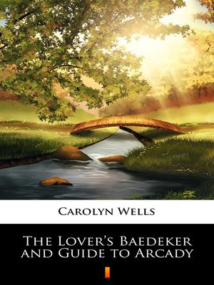 cover image of The Lover's Baedeker and Guide to Arcady