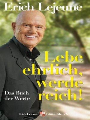 cover image of Lebe ehrlich--werde reich!