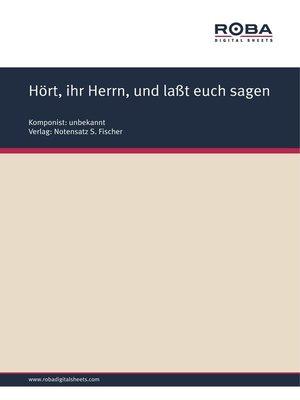 cover image of Hört, ihr Herrn, und laßt euch sagen