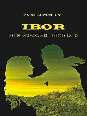 cover image of Ibor. Mein Kosmos – Mein weites Land. Fantastischer Liebesroman