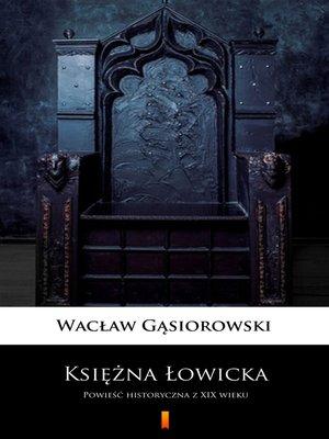 cover image of Księżna Łowicka
