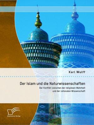 cover image of Der Islam und die Naturwissenschaften