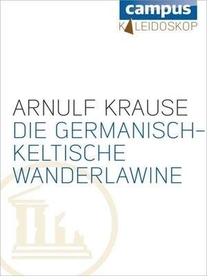 cover image of Die germanisch-keltische Wanderlawine