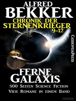 cover image of Ferne Galaxis (Chronik der Sternenkrieger 9-12, Sammelband--500 Seiten Science Fiction Abenteuer)
