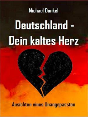 cover image of Deutschland--Dein kaltes Herz