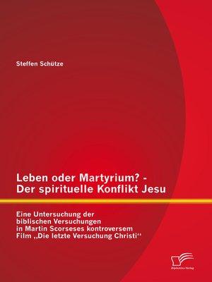 cover image of Leben oder Martyrium?--Der spirituelle Konflikt Jesu