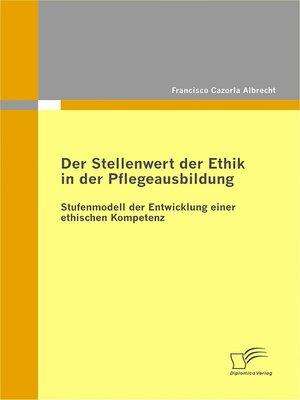 cover image of Der Stellenwert der Ethik in der Pflegeausbildung